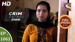 crime patrol dastak ep 1061 full episode 12th june 2019