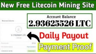 100% legit free litecoin earning and mining site 2020 with live payment proof