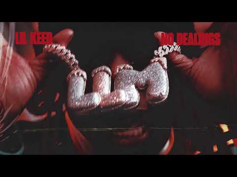 Lil Keed - No Dealings [Official Audio]