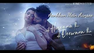 Aankhon Mein Aansoon | Mp3 Songs| Nadeem, Palak, Yaseer | Ek Haseena Thi Ek Deewana Tha