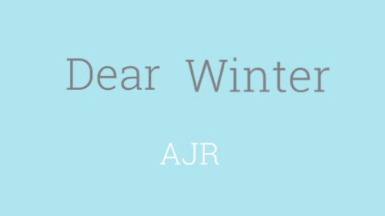 Dear Winter Ajr Cover Youtube Ajr is an american pop band composed of brothers adam, jack. youtube