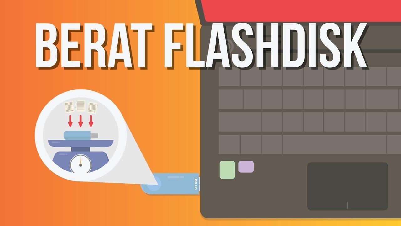 Apakah Flash Disk Makin Berat Ketika Diisi Data?