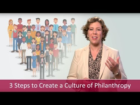 3 Key Steps to Create a Culture of Philanthropy | Major Gifts Challenge