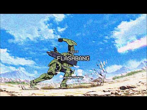 """Flashbang"" by Fukkit"