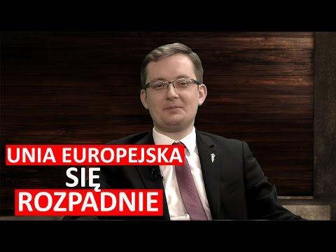 Robert Winnicki: Unia Europejska całkowicie się rozpadnie