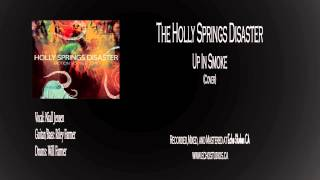 The Holly Springs Disaster - Up In Smoke (Cover) NEW 2015
