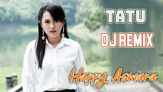 Happy Asmara - Tatu (REMIX)[OFFICIAL]