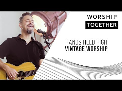 hands-held-high-//-vintage-worship-//-new-song-cafe