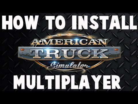 American Truck Simulator - How To Install Multiplayer - ATS Multiplayer Tutorial