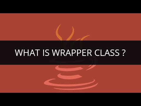 What is Wrapper Class in Java | Wrapper Classes in Java | Java/J2EE & SOA Wrapper Class Tutorial