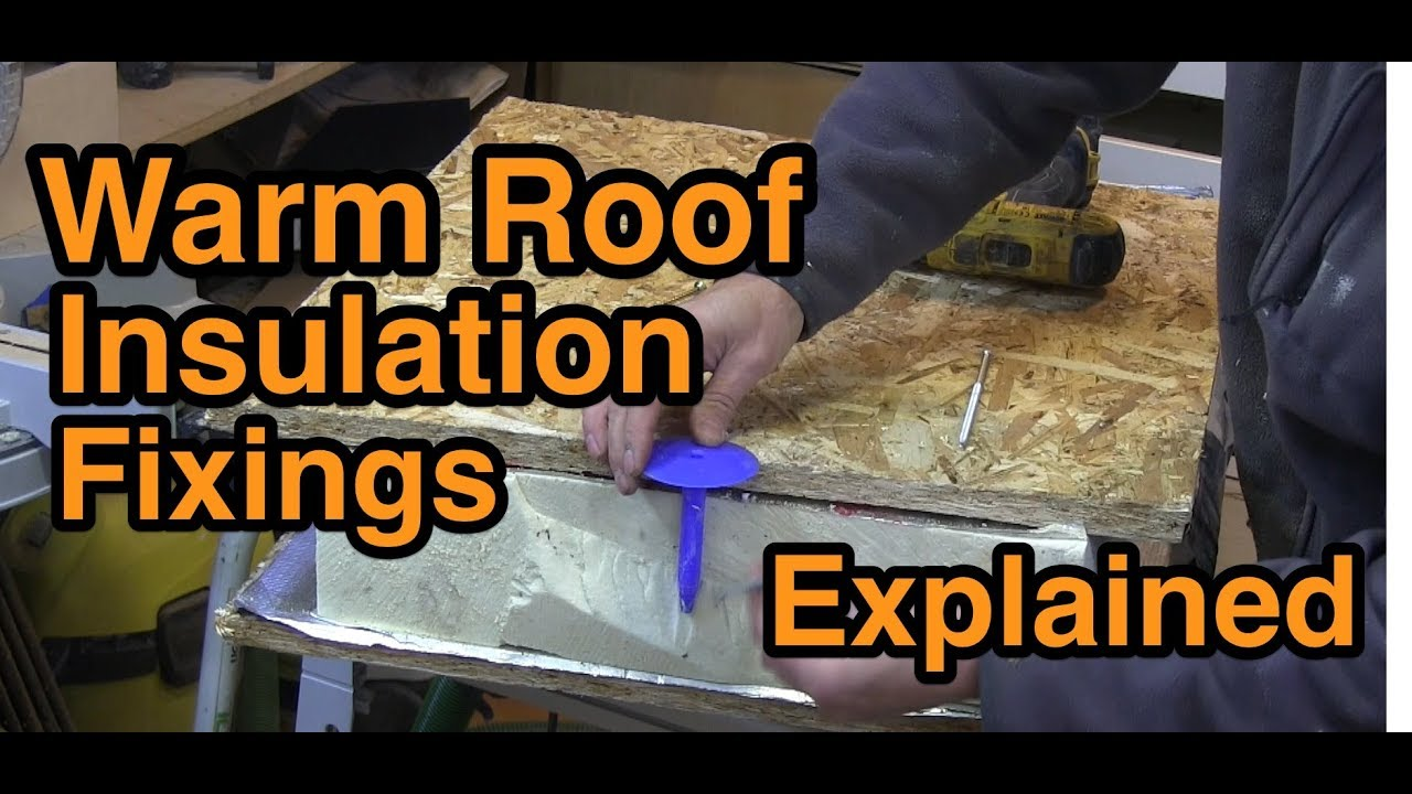 Warm roof insulation fixings explained - YouTube