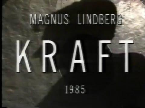 Magnus Lindberg: Kraft (Stockholm 1986)