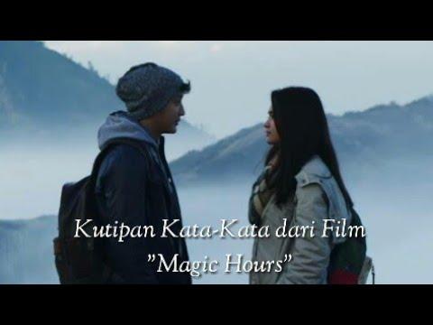 Kutipan Kata Kata Dari Film Magic Hours Filmmagichours Youtube