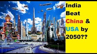 How India becomes the largest economy by 2050 !!! This will give you the answer !!!