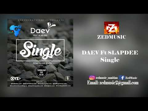Daev Ft Slapdee Single (Audio) ZEDMUSIC 2018