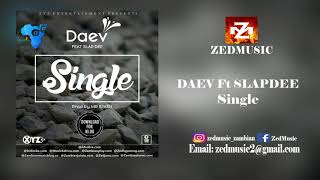 Daev Ft Slapdee Single (Audio) ZEDMUSIC 2018