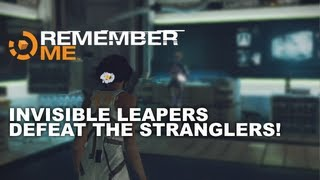 Remember Me: Defeat Strangler (Invisible) Leapers