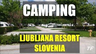 CAMPING LJUBLJANA RESORT - SLOVENIA