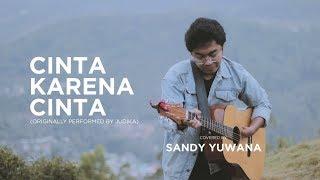 Download Cinta Karena Cinta  - Judika (Sandy Yuwana Cover) Mp3