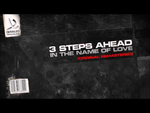 3 Steps Ahead - In the Name of Love (Original Remastered)