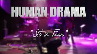 "HUMAN DRAMA ""It is Fear"" LIVE MEXICO CITY"