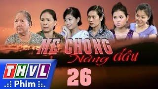 thvl l me chong nang dau - tap 26
