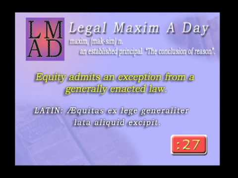 "Legal Maxim A Day - Apr. 8th 2013 - ""Equity admits an exception..."""