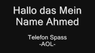 Hallo Mein Name Ahmed -AOL- Telefon Verarsche