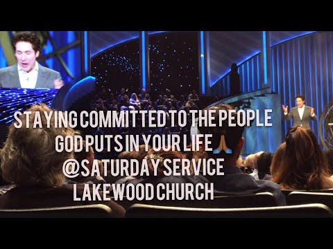 Staying Committed To The People God Puts In Your Life|Saturday Service@Lakewood Church
