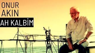 Onur Akın - Ah Kalbim (Official Video)