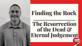 Resurrection of the Dead and Eternal Judgement