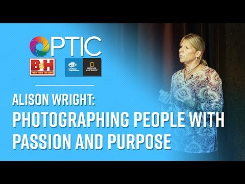 OPTIC 2017  Alison Wright Presents: Photographing People with Passion and Purpose