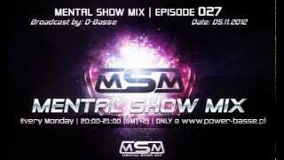 D-Basse - Mental Show Mix [episode 027] [05.11.2012]