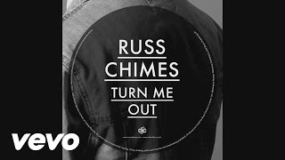 Russ Chimes - Turn Me Out (Radio Edit - Audio)