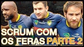 Regras SCRUM no Rugby com esses feras - PARTE 2 COMO FORMAR UM SCRUM COMO OS TUPIS?