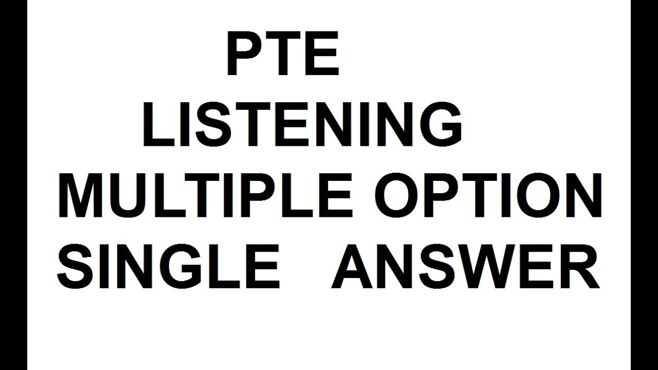 PTE Listening Multiple option single answer Unlimited