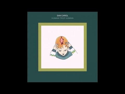 San Carol - Humain trop humain - Full Album