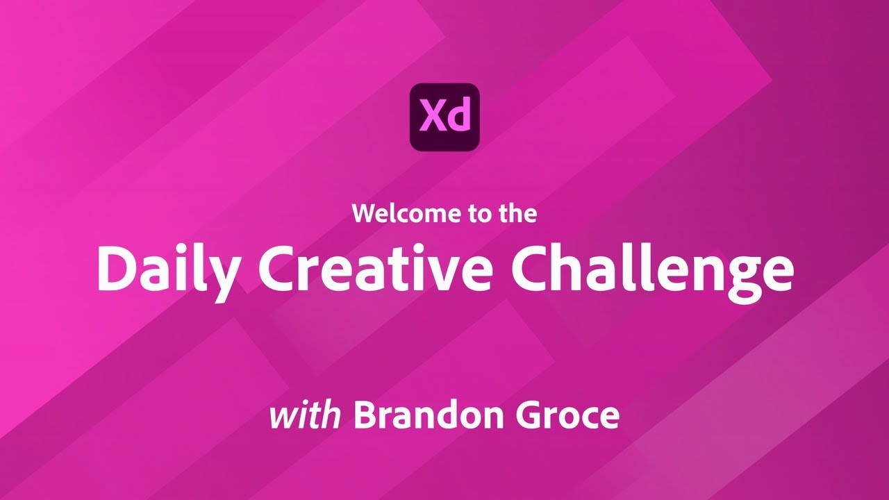 Creative Encore: XD Daily Creative Challenge - Welcome