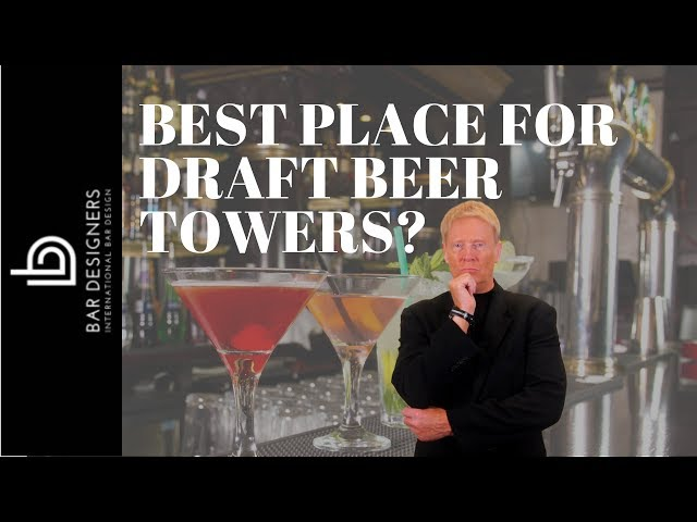 Best Draft Beer Tower Location - Front Bar or Back Bar?