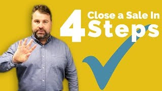 How To Close - H๐w To Close A Sale In 4 Easy Steps - Matthew Elwell