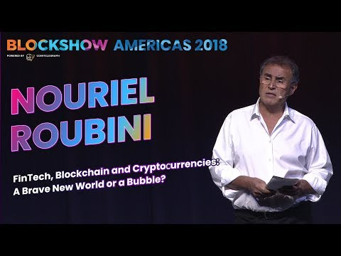 Nouriel Roubini. FinTech, Blockchain and Cryptoсurrencies: A Brave New World or a Bubble?