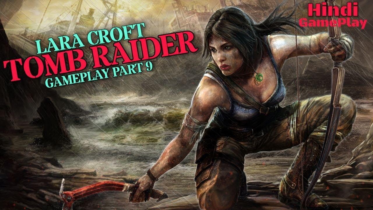 Tomb Raider Walkthrough Lara Croft Tomb Raider Gameplay Part 9 Hindi Bunny Gamer Youtube