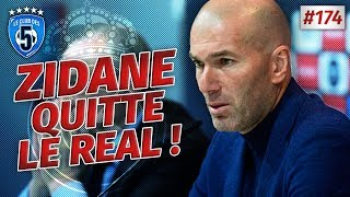 Replay #174 : Zidane quitte le Real Madrid ! - #CD5