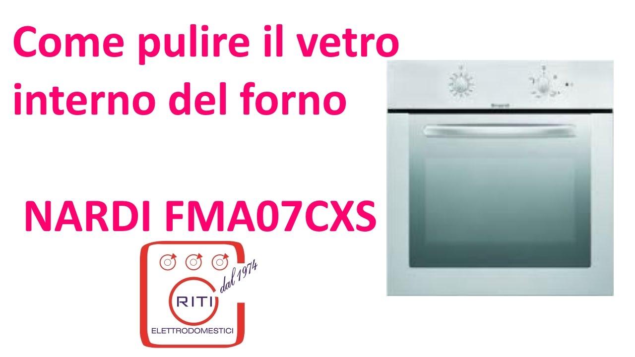 Come Pulire Il Vetro Interno Del Forno Nardi Fma07cxs Youtube