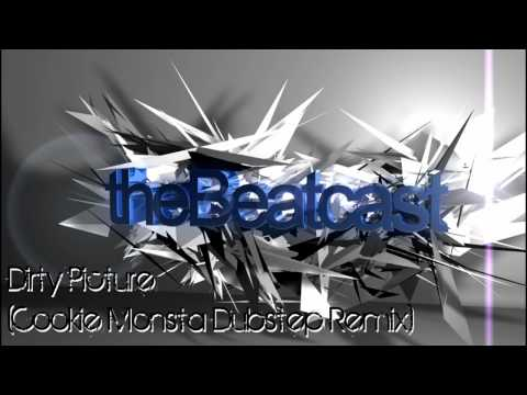 TheBeatCast - Dirty Picture [Cookie Monsta Dubstep Remix]