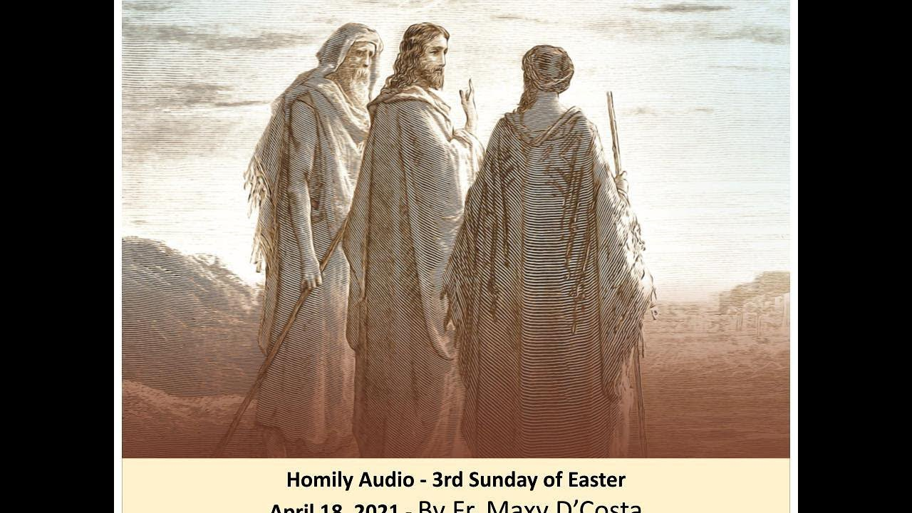 Apr. 18, 2021 - 3rd Sunday of Easter - Fr. Maxy D'Costa (audio)