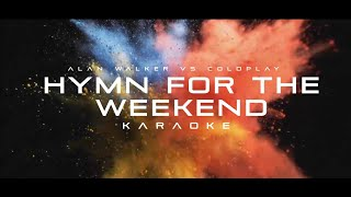 Alan Walker Vs Coldplay - Hymn For The Weekend [Remix] (Karaoke)