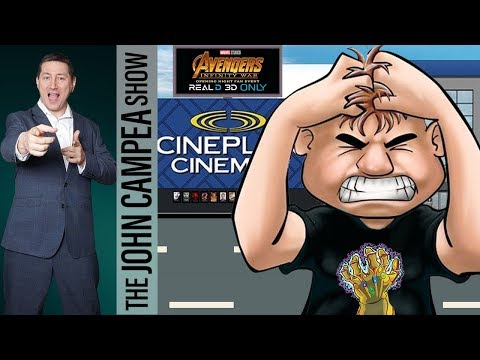 Movie Theater Only Showing Avengers Infinity War in 3D. What To Do. - The John Campea Show