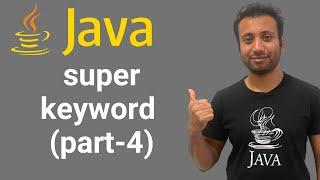 a Tutorials 121 : super keyword (part-4)