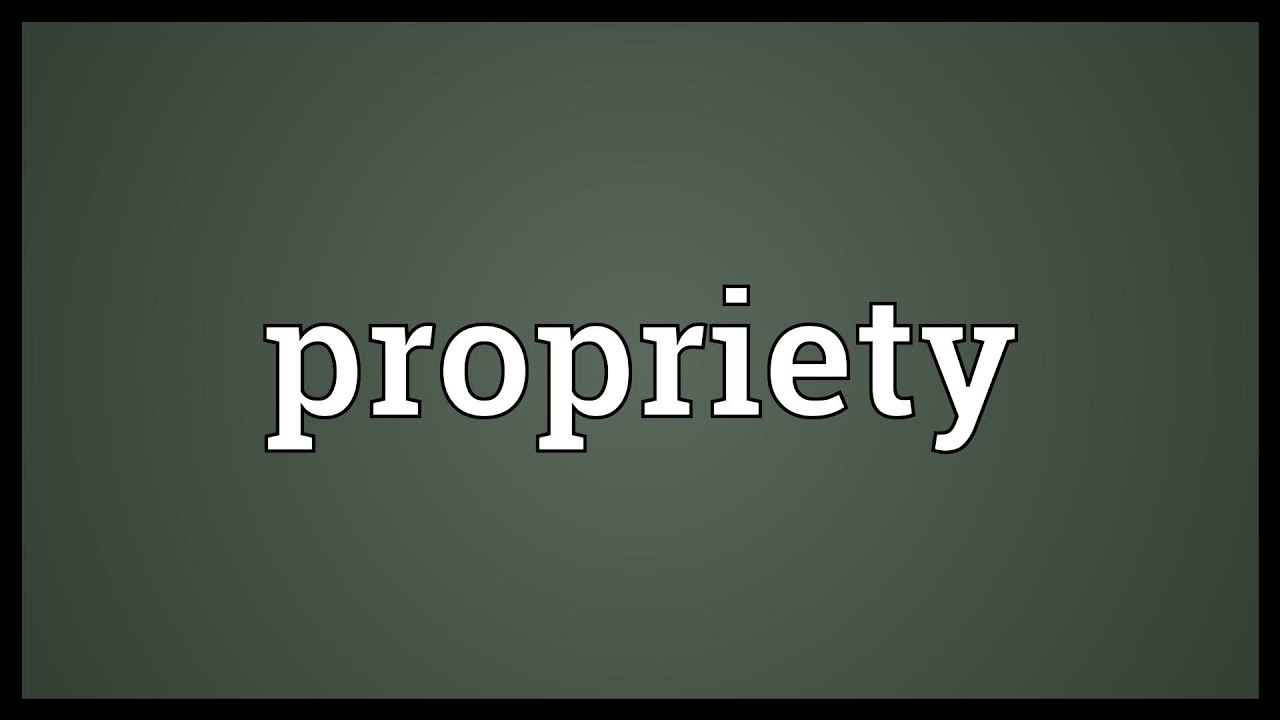 Propriety meaning youtube for Decorum meaning